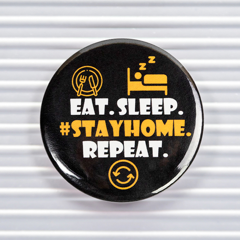 Eat Sleep Stay Home Social Distancing Pin Buttons