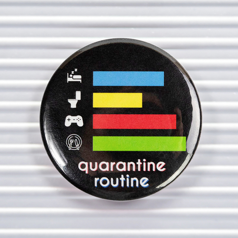 Quarantine Routine Social Distancing Pin Buttons